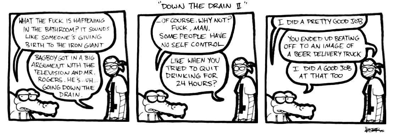 Down the Drain II