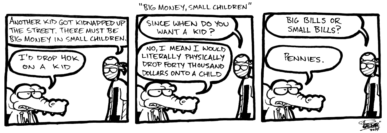Big Money, Small Children